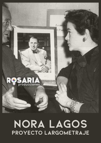 """""""Nora Lagos"""" Proyecto largometraje. Dirección y guión María Langhi, Rosaria Producciones"""