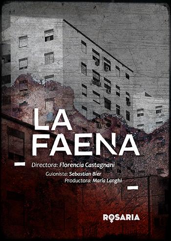 """Proyecto """"La faena"""", largometraje, dirección florencia Castagnani, Rosaria Producciones"""